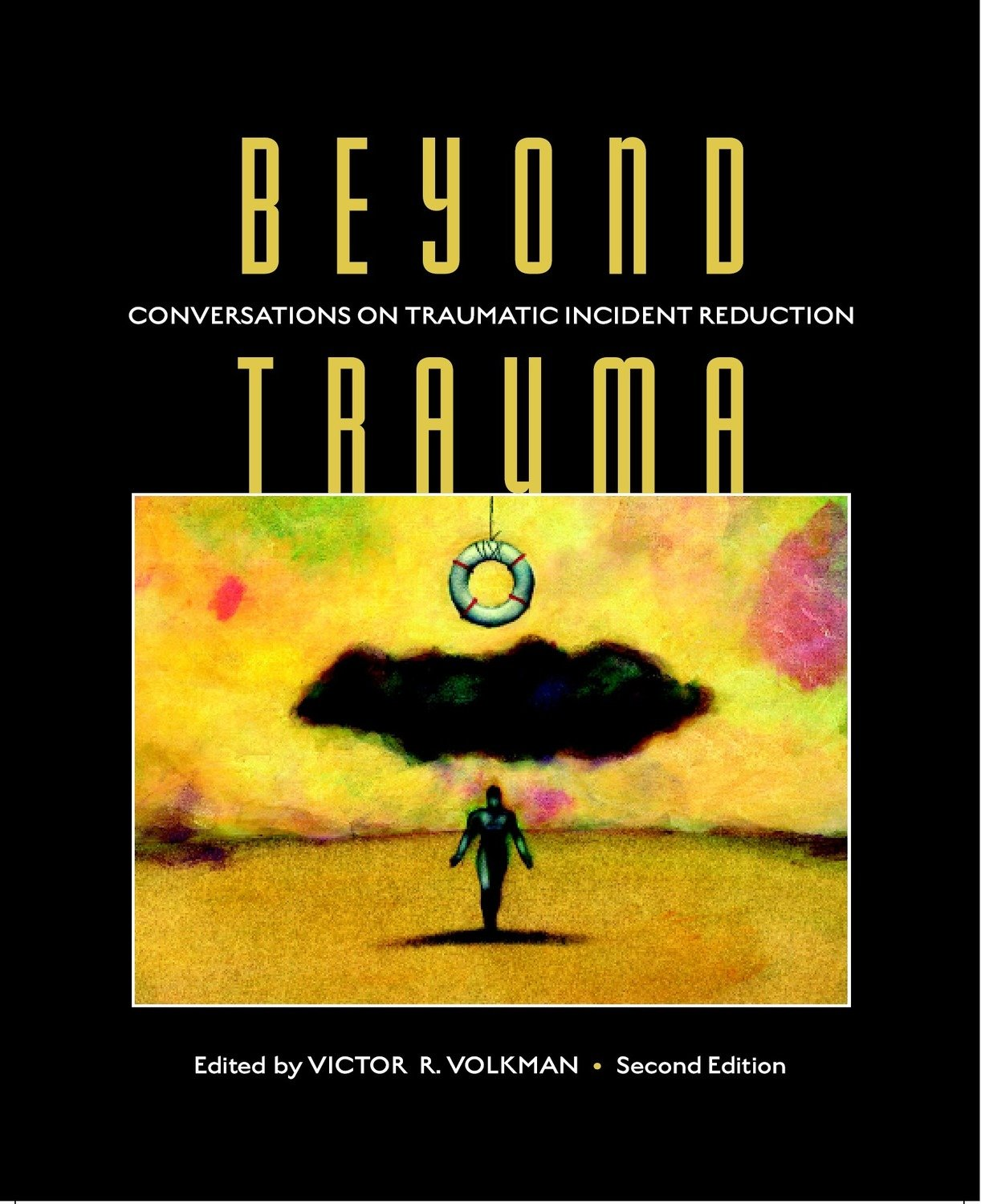 Beyond Trauma: Conversations on Traumatic Incident Reduction