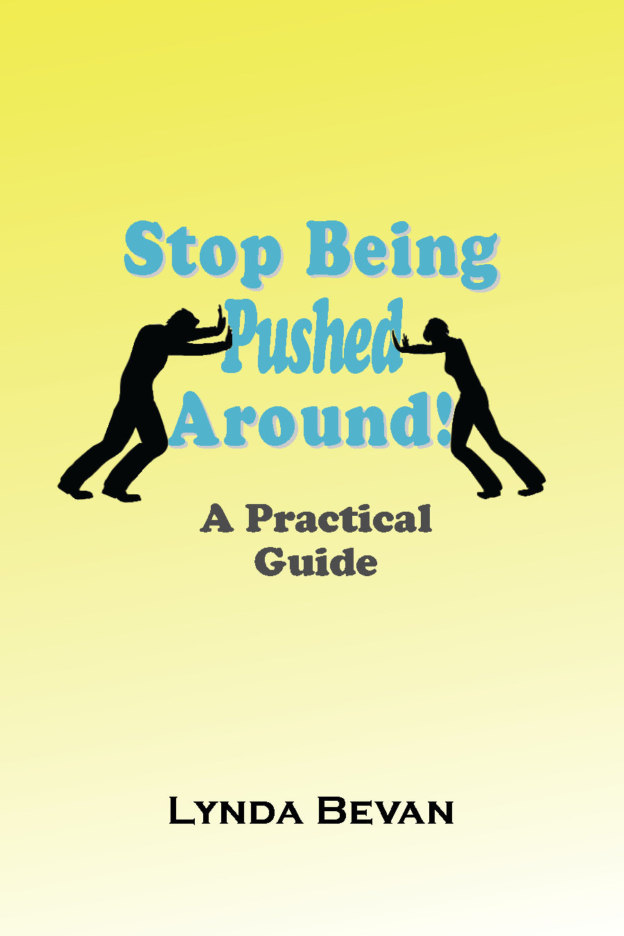 Stop Being Pushed Around: A Practical Guide