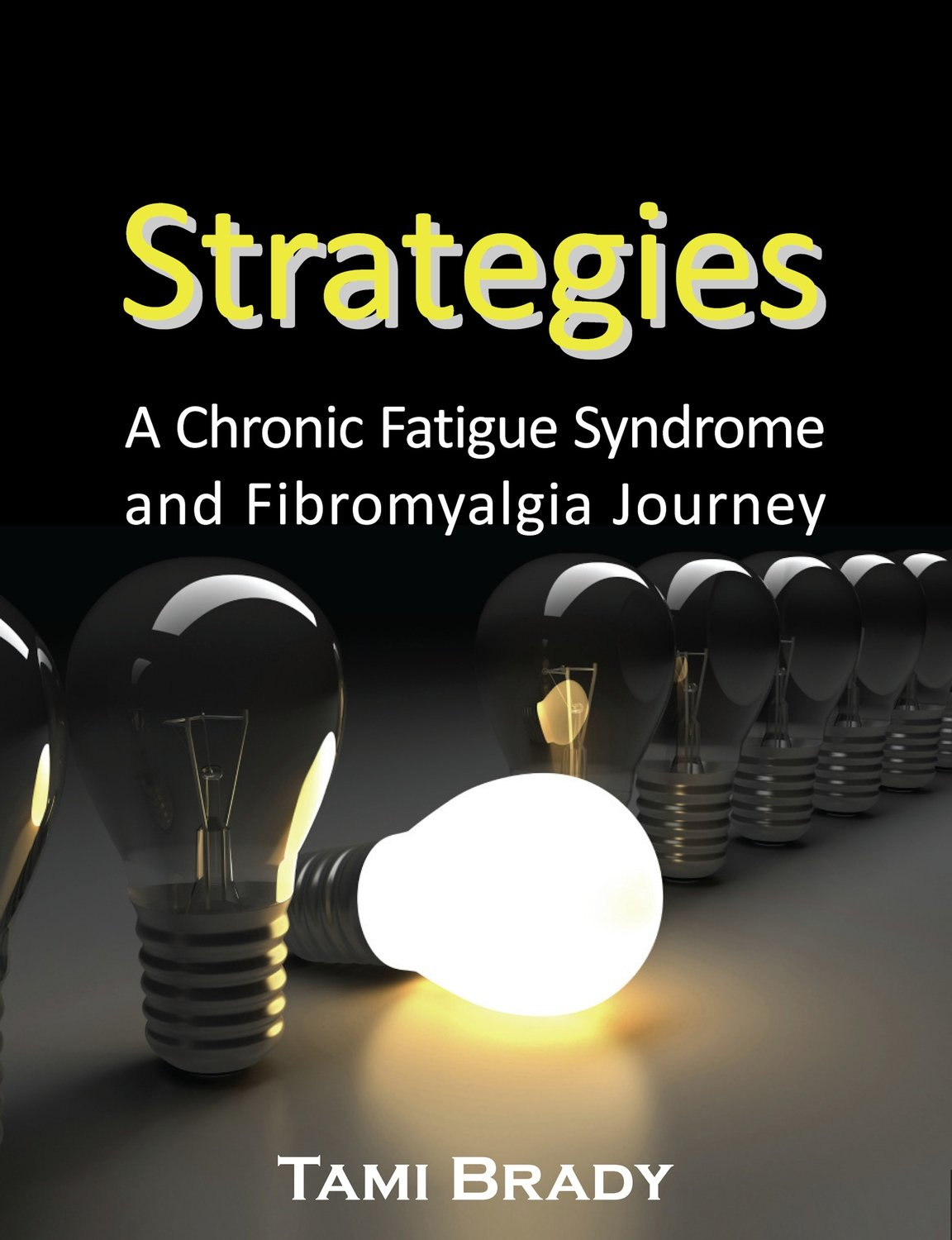 Strategies: A Chronic Fatigue Syndrome and Fibromyalgia Journey