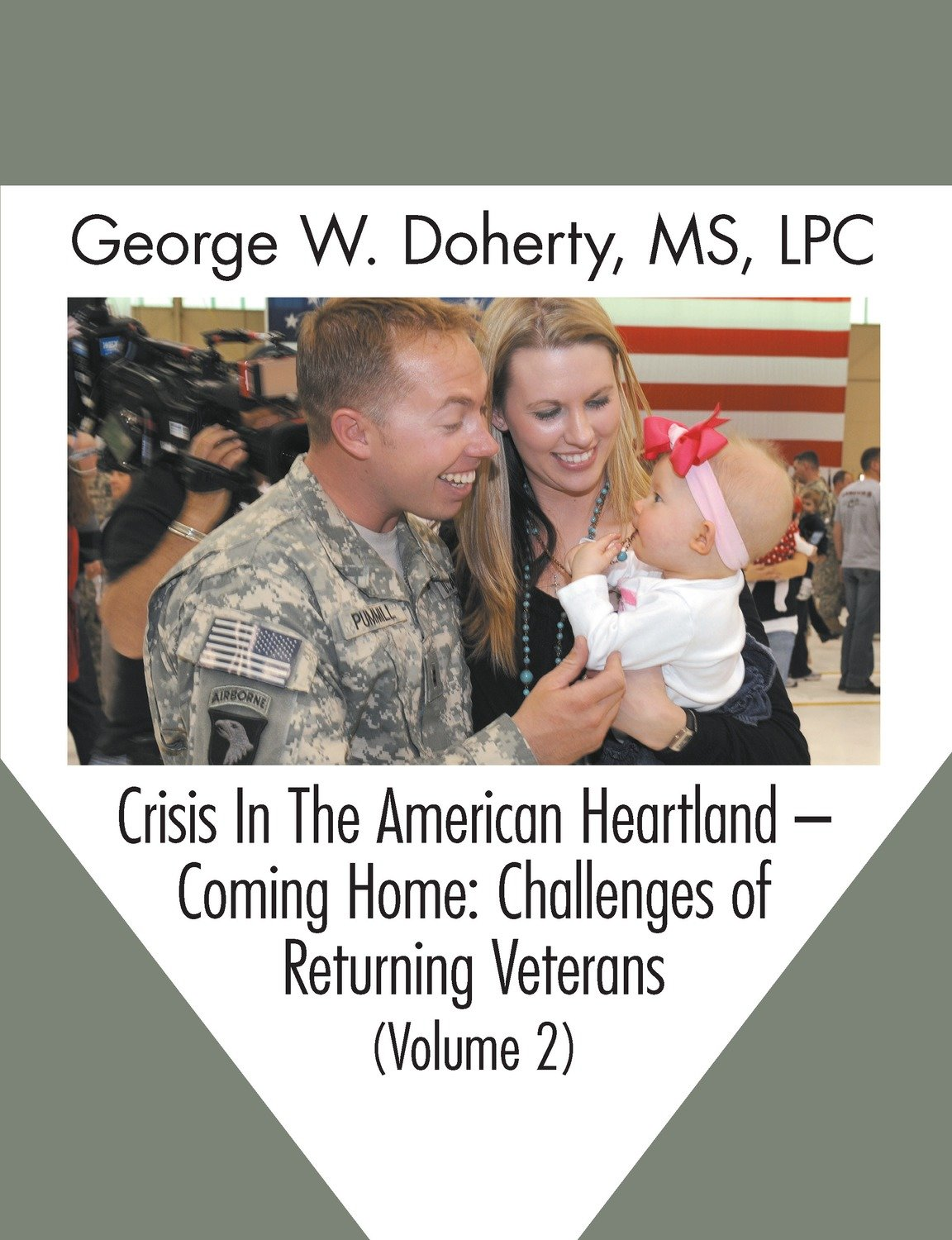 Crisis in the American Heartland -- Coming Home: Challenges of Returning Veterans (Volume 2)