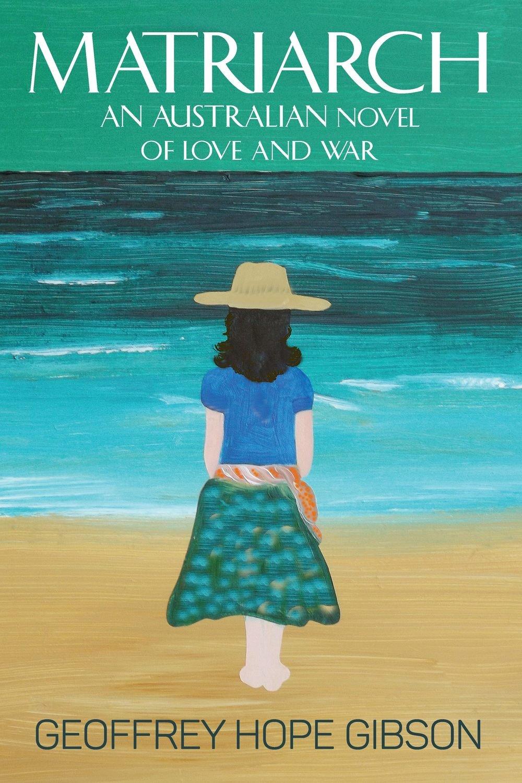 Matriarch: An Australian Novel of Love and War