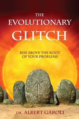 The Evolutionary Glitch: Rise Above the Root of Your Problems