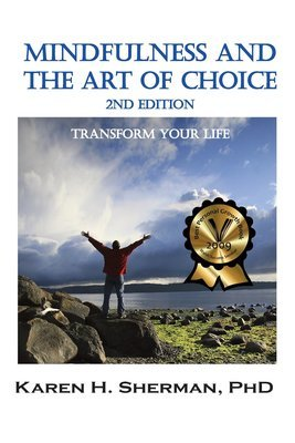Mindfulness and The Art of Choice: Transform Your Life