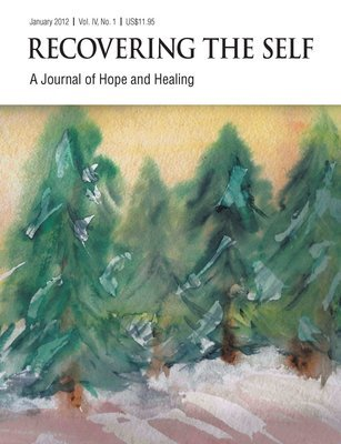 Recovering The Self: A Journal of Hope and Healing (Vol. IV, No. 1) -- Focus on Abuse Recovery