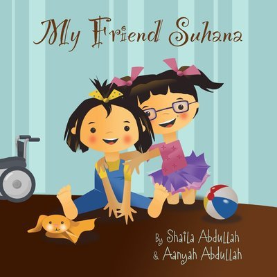 My Friend Suhana: A Story of Friendship and Cerebral Palsy