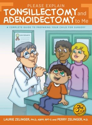 Please Explain Tonsillectomy & Adenoidectomy to Me, 3rd Edition