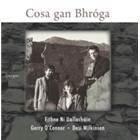 Cosa gan Bhróga  Gerry O'Connor, Eithne Ní Uallacháin & Desi Wilkinson