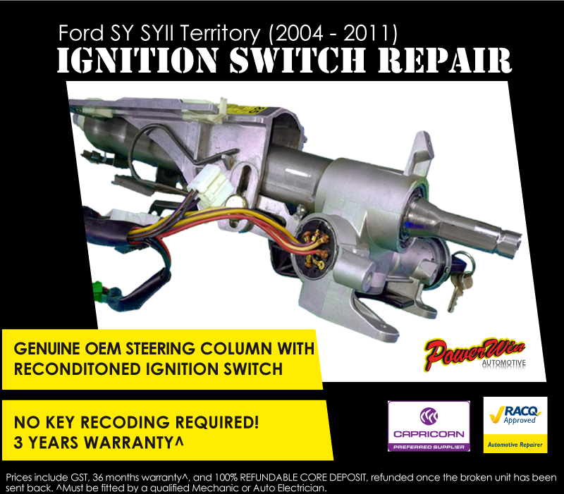 Genuine Ford Territory SX SY Steering Column with reconditioned Ignition Switch.