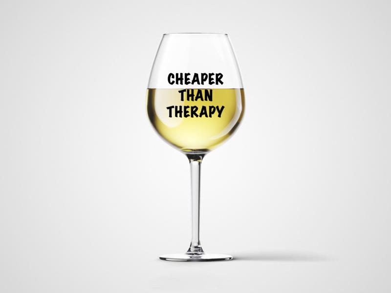 Čaša za vino Cheaper than therapy
