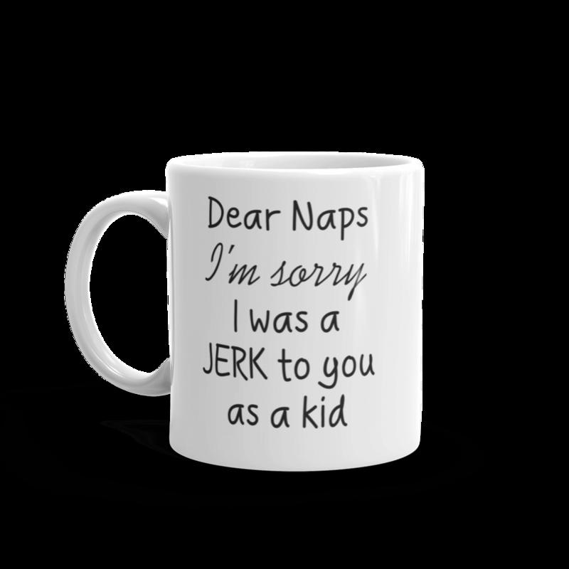 Dear naps I'm sorry