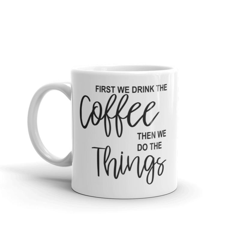 First we drink the coffee