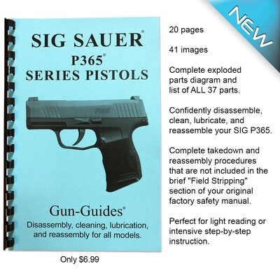 SIG SAUER P365 SERIES PISTOLS  Disassembly, cleaning, lubrication and reassembly for all models.