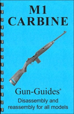 M1 Carbine Gun-Guides® Disassembly & Reassembly for All Models