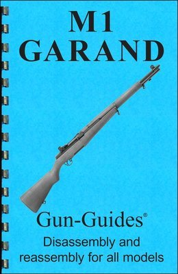 M1 Garand Rifles Gun-Guides® Disassembly & Reassembly for All Models