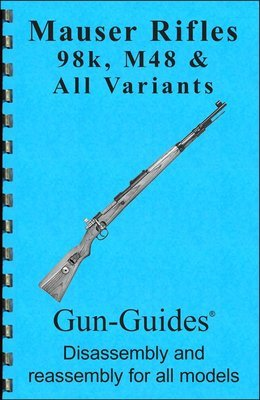 Mauser Rifles Gun-Guides® Disassembly & Reassembly for All Models