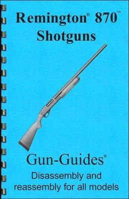 Remington 870 Shotguns Gun-Guides® Disassembly & Reassembly for All Models