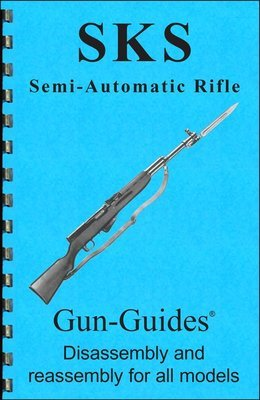 SKS Rifles & All Variants Gun-Guides® Disassembly & Reassembly for All Models