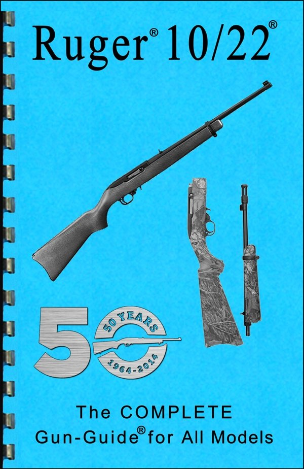 Ruger® 10/22® The COMPLETE Gun-Guides® for All Models