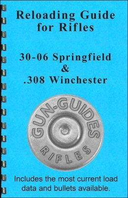 Reloading Guide Rifles - 30-06 Springfield & .308 WInchester Gun-Guides®