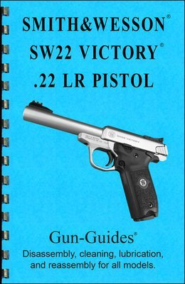 Smith&Wesson SW22 Victory® Pistol -  Gun-Guides® Disassembly, cleaning, lubrication and reassembly for all models.