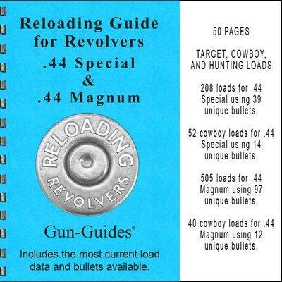 Reloading Guide Revolvers .44 SPL & .44 Magnum Gun-Guides®