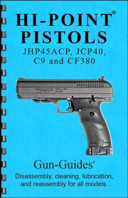 Hi-Point Pistols® Gun-Guides® Disassembly, cleaning, lubrication and reassembly for all models.