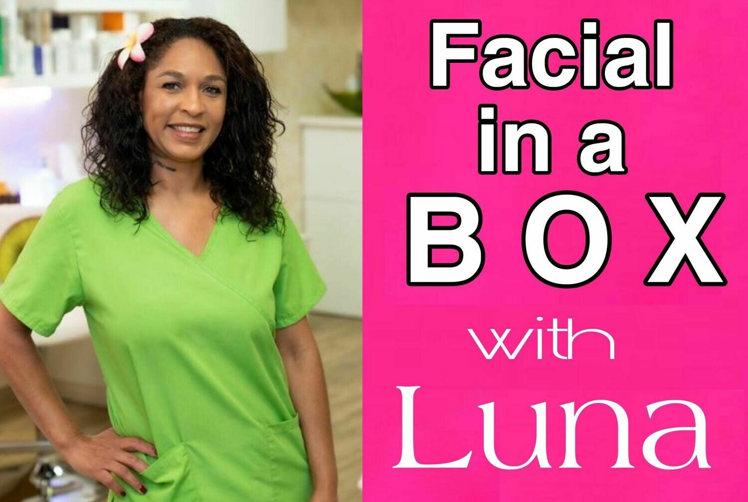 Facial In a Box With Luna
