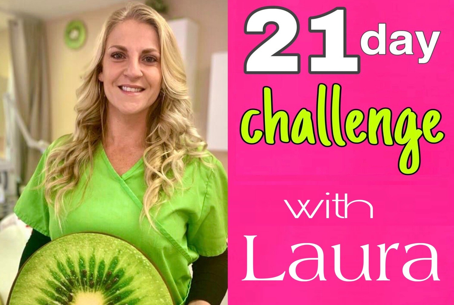 21 Day Challenge With Laura