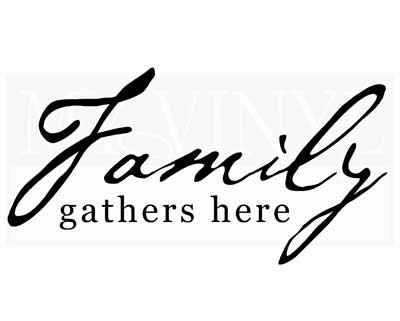 FA017 Family gathers here vinyl decal