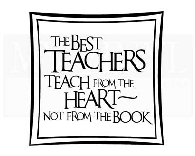 SC002 The best teachers teach from the heart