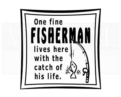 FI002 One fine fisherman lives here with the catch of his life. vinyl decal sticker