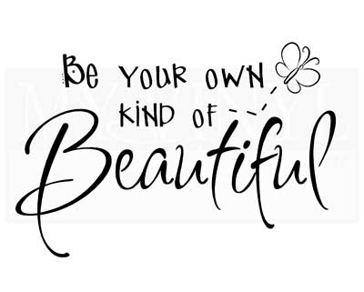 BA011 Be your own kind of Beautiful