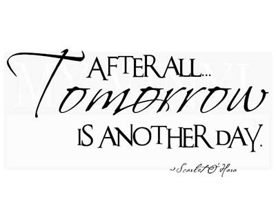IN009 After all tomorrow is another day