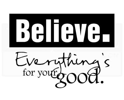 IN027 Believe. Everything's for your good