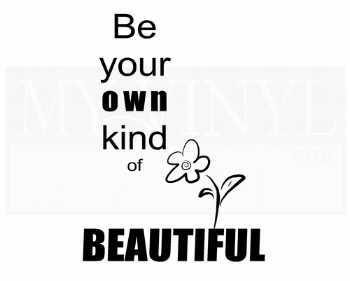 BA009 Be your own kind of beautiful