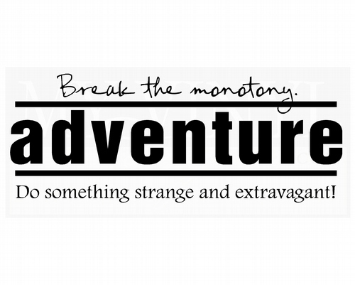 L029 Break the monotony adventure do something strange