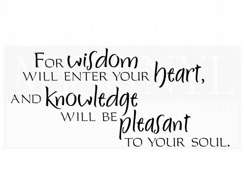 C055 For wisdom will enter your heart, and knowledge will be pleasant to your soul