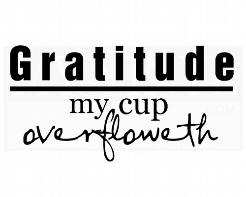 G007 Gratitude my cup overfloweth
