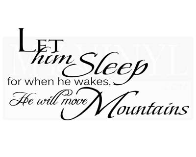 B003 Let him sleep for when he wakes, He will move Mountains