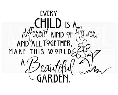 CT007 Every Child is a different kind of Flower