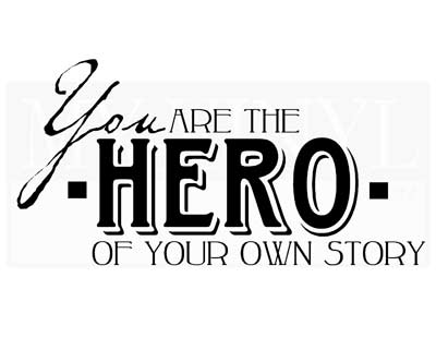 CT022 You are the Hero of your own story vinyl wall stickers