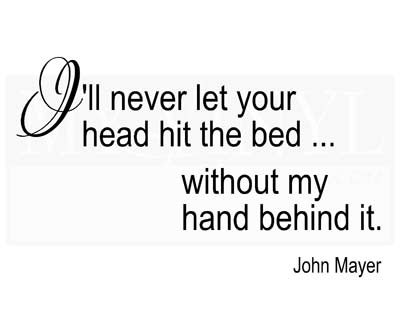 A006 I'll never let you head hit the bed..