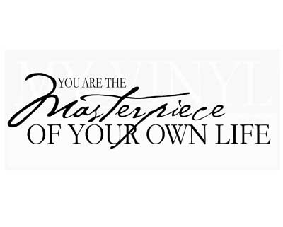 L025 You are the Masterpiece of your own life