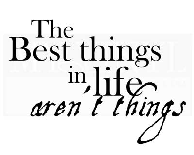 L004 The best things in life aren't things