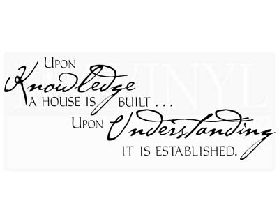C056 Upon knowledge a house is built...