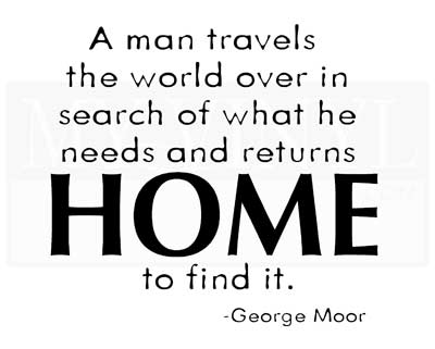 H005 A man travels the world over in search of what he needs and returns home to find it.