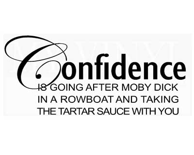 IN020 Confidence is going after Mody Dick
