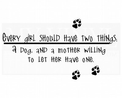 CT005 Every girl should have two things: a dog and a mother willling to let her have one