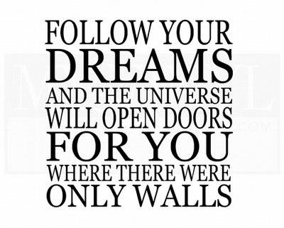 L006 Follow your dreams and the universe will open doors for you