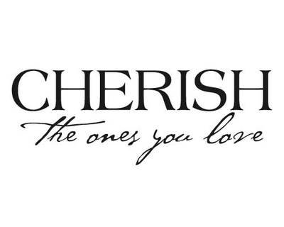 BC135 Cherish the ones you love
